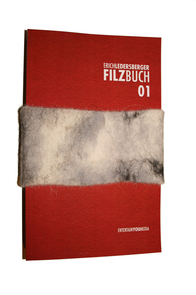 Erich Ledersberger. Filzbuch 01. Zum Angreifen.